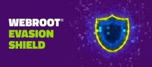 Webroot Evasion Shield